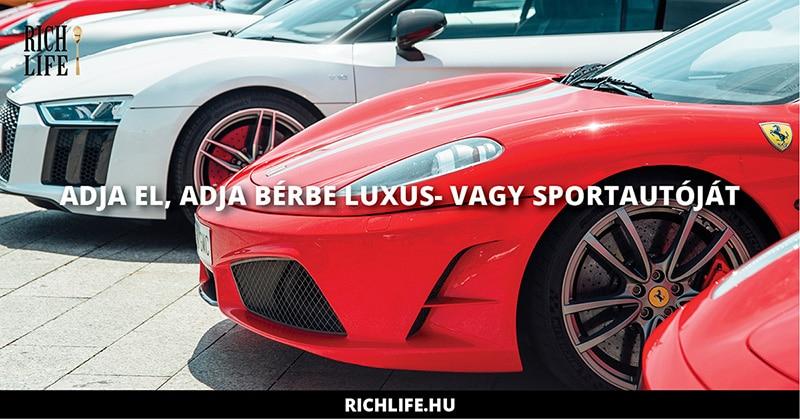 Eladó kiadó bérelhető prémium luxus Ferrari - Lamborghini a richlife-hu -n.